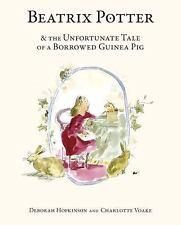 Beatrix Potter and the Unfortunate Tale of a Borrowed Guinea Pig by Deborah...