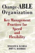 Change-ABLE Organization : Key Management Practices for Speed & Flexibility, Joh