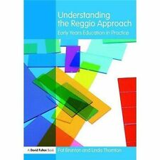 Understanding the... Approach: Understanding the Reggio Approach : Early...