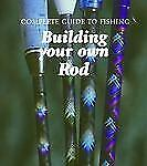 BUILDING YOUR OWN ROD - NEW LIBRARY BOOK