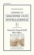 Summary of Machine Gun Intelligence, Parts 1, 2, 3. May - June - July 1917....
