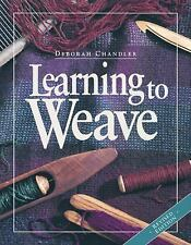 Learning to Weave by Deborah Chandler (2009, Paperback)