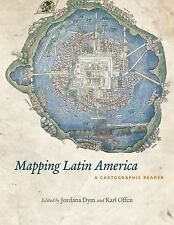 Mapping Latin America : A Cartographic Reader by Jordana Dym (2011, Paperback)