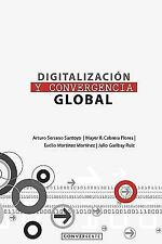 Digitalización y Convergencia Global by Arturo Serrano Santoyo, Julio Garibay...