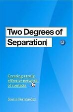 Two Degrees of Separation: Creating a truly effective network of Contacts, Sonia