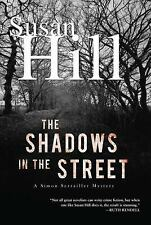 The Shadows in the Street : A Simon Serrailler Mystery by Susan Hill (2010,...