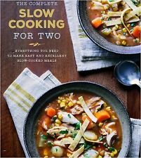 The Complete Slow Cooking for Two : A Perfectly Portioned Slow Cooker...