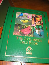 The Gardener's Bird Book : A Guide to Identifying, Understanding and...