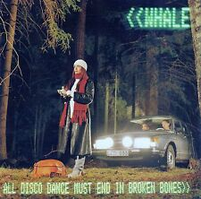 WHALE : ALL DISCO DANCE MUST END IN BROKEN BONES / CD - NEUWERTIG