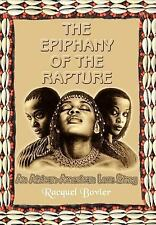 The Epiphany of the Rapture : An African-American Love Story by Racquel...