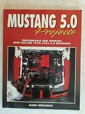 FORD MUSTANG 5.0 302 PROJECTS PERFORMANCE AND UPGRADE MARK HOULAHAN