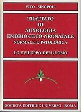 Sinopoli – Trattato di auxologia embrio feto neonatale. Normale e Patologica....