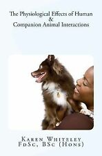The Physiological Effects of Human and Companion Animal Interactions by Karen...