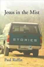 Jesus in the Mist : Stories by Paul Ruffin (2007, Hardcover)