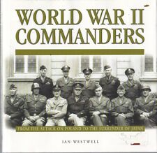 World War II Commanders by Ian Westwell  Attack on Poland to Surrender of Japan