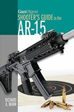 Gun Digest Shooter's Guid e to the AR-15 -  AR-10  BRAND NEW!!!.