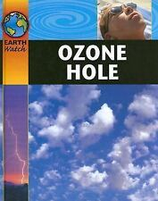 Earth Watch (Sea to Sea): Ozone Hole by Sally Morgan (2007, Hardcover)