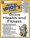 Complete Idiot's Guide to Online Health and Fitness by Joan Price and Shannon...