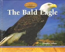 New THE BALD EAGLE Primary Sources of American Symbols Patriotism Liberty HC