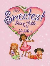 Sweetest Story Bible for Toddlers by Diane Stortz (2014, Hardcover)