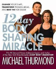 12-Day Body Shaping Miracle: Change Your Shape, Transform Problem Areas, and Bea