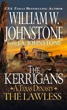 THE KERRIGANS-A TEXAS DYNASTY-THE LAWESS by William W. Johnstone