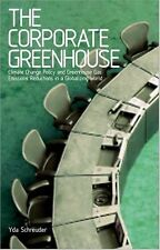 The Corporate Greenhouse: Climate Change Policy in a Globalizing World, Schreude