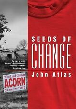 Seeds of Change: The Story of ACORN, America's Most Controversial Antipoverty Co