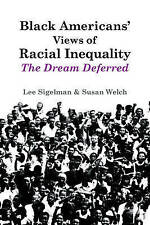 Black Americans' Views of Racial Inequality: The Dream Deferred by Sigelman, Le