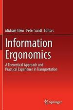 Information Ergonomics : A Theoretical Approach and Practical Experience in...