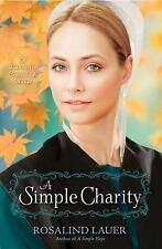NEW - A Simple Charity: A Lancaster Crossroads Novel by Lauer, Rosalind