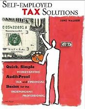 Self-Employed Tax Solutions : Quick, Simple, Money-Saving, Audit-Proof Tax...