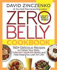 Zero Belly Cookbook: 150+ Delicious Recipes to Flatten r Turn Off Fat Genes and