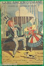 QUEL AMOUR D'ENFANT COMTESSE DE SEGUR 1950 TOURET