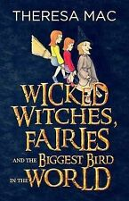 Wicked Witches, Fairies and the BIGGEST Bird in the World, Theresa Mac, New Cond