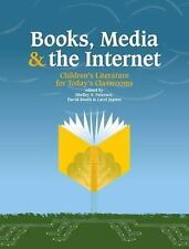 Books, Media and the Internet: Children's Literature for Today's Classroom