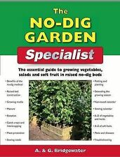 The No Dig Garden Specialist: The Essential Guide to Growing Vegetables, Salads