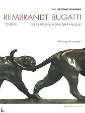 REMBRANDT BUGATTI Sculpteur, Répertoire monographique, Ed. Française