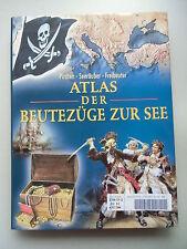 Atlas der Beutezüge zur See Piraten Seeräuber Freibeuter 1999