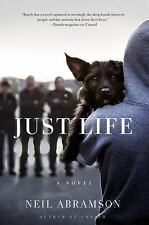 Just Life : A Novel by Neil Abramson (2016, Hardcover)
