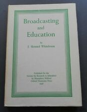 Broadcasting and Education-J.Howard Whitehouse-Hardback-1936-Humphrey Milford