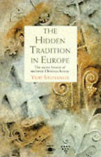 The Hidden Tradition in Europe: The Secret History of Medieval Christian Heresy