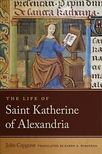 ND Texts Medieval Culture: The Life of Saint Katherine of Alexandria by John...