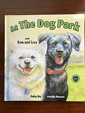 At The Dog Park, by Daisy Bix & Amelia Hansen - 2006 - Signed 1st Ed., H/C Book