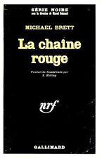 La chaîne rouge // Michael BRETT // Série Noire // 1 ère édition // Policier