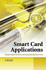 Smart Card Applications: Design models for using and programming smart cards, Ra