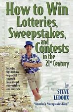 How to Win Lotteries, Sweepstakes, and Contests in the 21st Century by Steve...