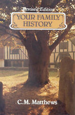 Your Family History by Matthews, C. M.,BLACKWELL NORTH AMERICA,Hardcover