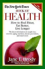 The New York Times Book of Health: How to Feel Fitter, Eat Better, and Live Lo..