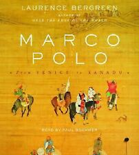 Marco Polo : From Venice to Xanadu by Laurence Bergreen (2007, CD, Abridged)